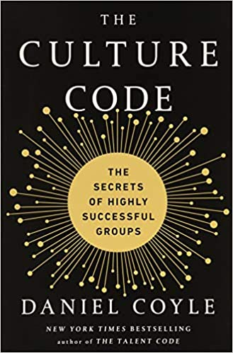 The Culture Code: The Secrets of Highly Successful Groups (Daniel Coyle)